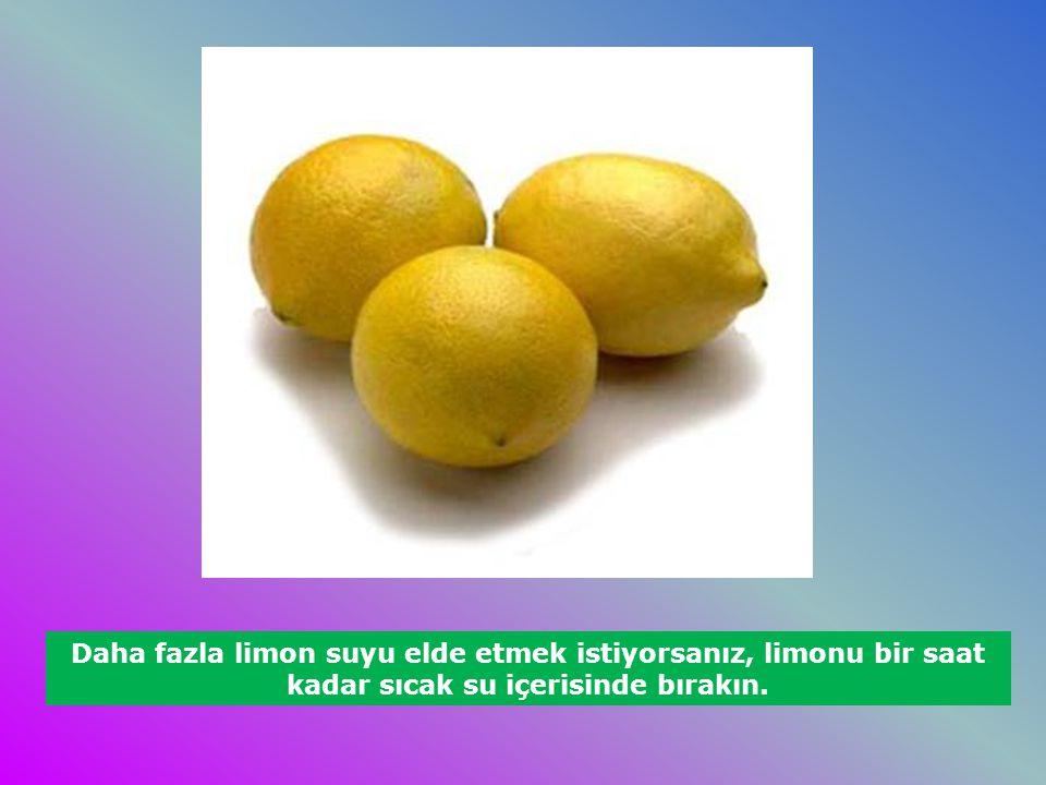 Daha fazla limon suyu elde etmek istiyorsanız, limonu bir saat kadar sıcak su içerisinde bırakın.