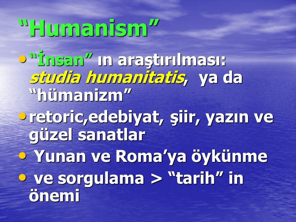 """""""Humanism"""" """"İnsan"""" ın araştırılması: studia humanitatis, ya da """"hümanizm"""" """"İnsan"""" ın araştırılması: studia humanitatis, ya da """"hümanizm"""" retoric,edebi"""