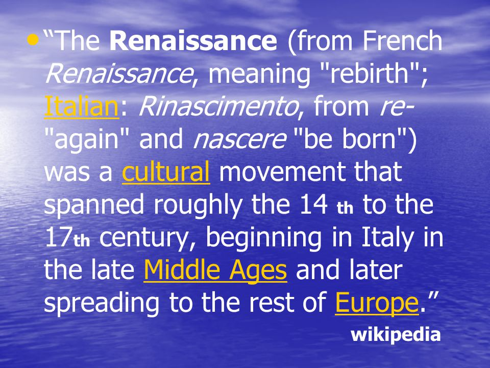 """The Renaissance (from French Renaissance, meaning"