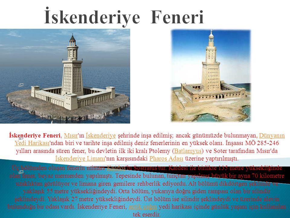 İskenderiye Feneri, Mısır'ın İskenderiye şehrinde inşa edilmiş; ancak günümüzde bulunmayan, Dünyanın Yedi Harikası'ndan biri ve tarihte inşa edilmiş d