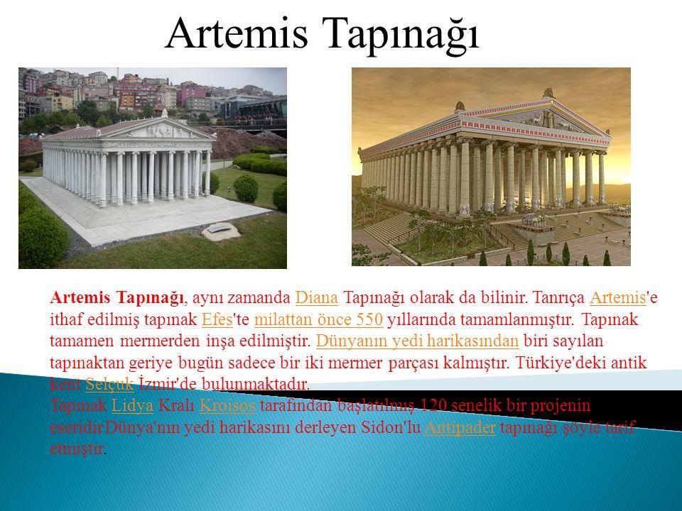 Artemis Tapınağı Artemis Tapınağı, aynı zamanda Diana Tapınağı olarak da bilinir. Tanrıça Artemis'e ithaf edilmiş tapınak Efes'te milattan önce 550 yı