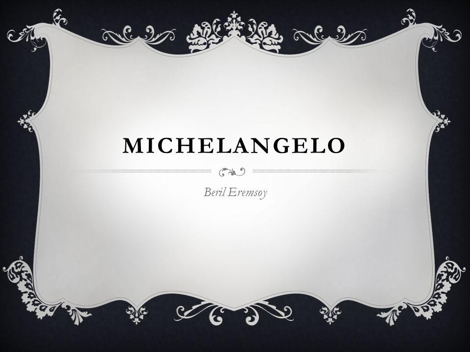 MICHELANGELO Beril Eremsoy