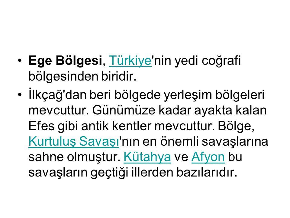 Ege Bölgesi, Türkiye'nin yedi coğrafi bölgesinden biridir.Türkiye İlkçağ'dan beri bölgede yerleşim bölgeleri mevcuttur. Günümüze kadar ayakta kalan Ef