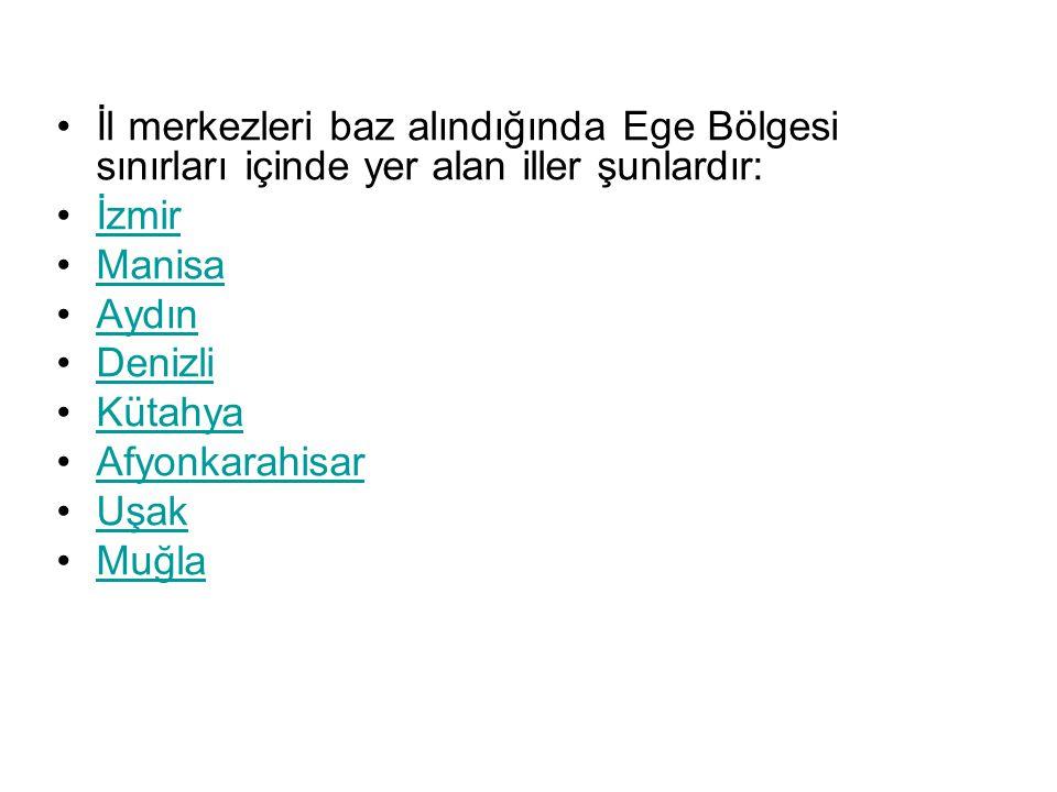 İl merkezleri baz alındığında Ege Bölgesi sınırları içinde yer alan iller şunlardır: İzmir Manisa Aydın Denizli Kütahya Afyonkarahisar Uşak Muğla