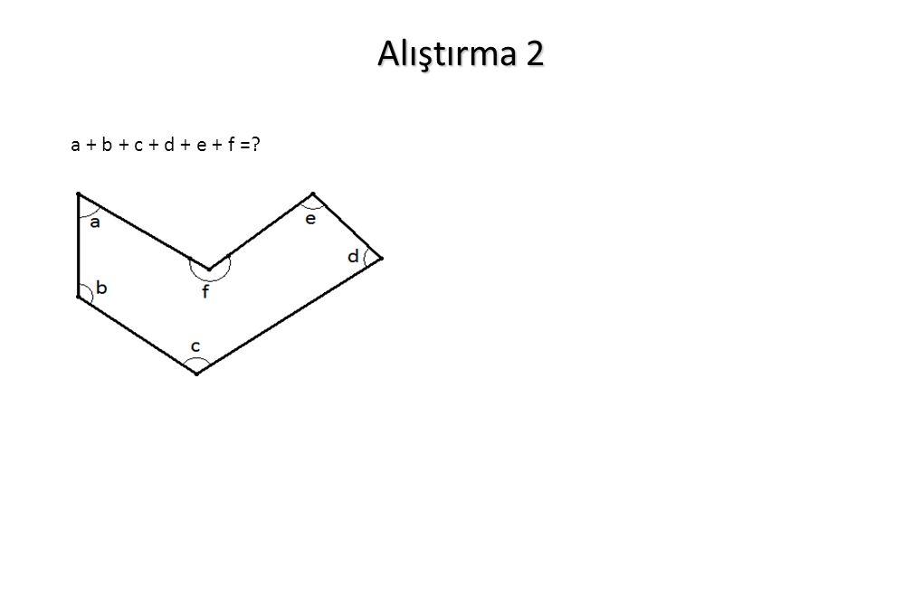 Alıştırma 2 a + b + c + d + e + f =?