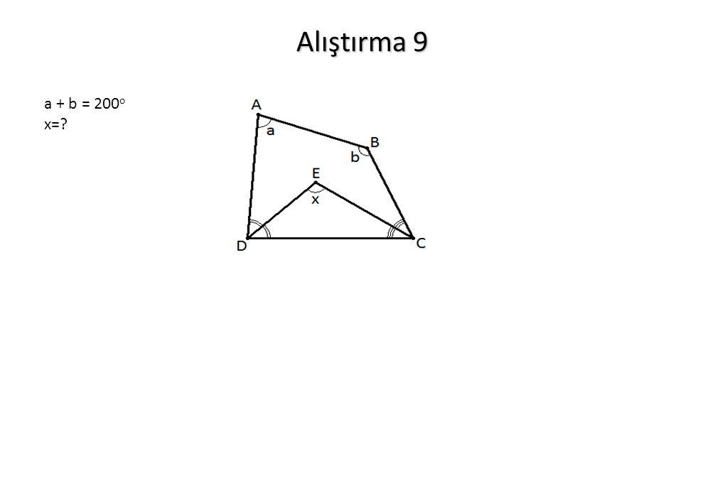 Alıştırma 9 a + b = 200 o x=?