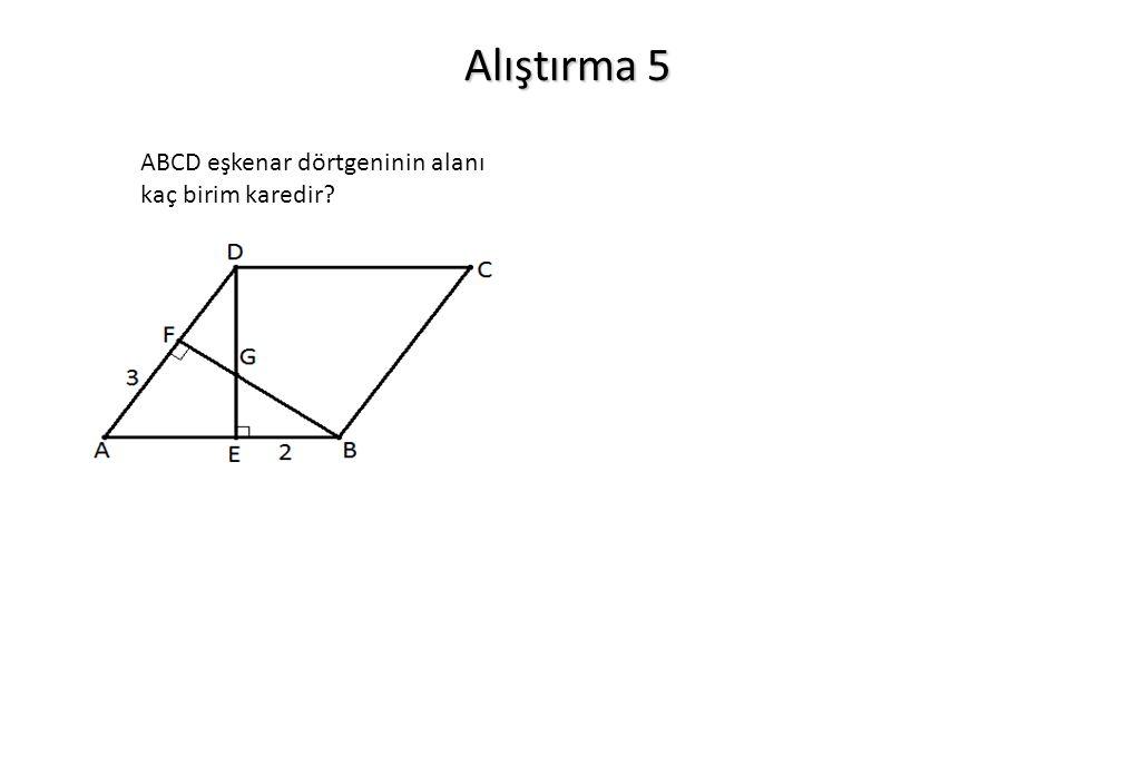 Alıştırma 5 ABCD eşkenar dörtgeninin alanı kaç birim karedir?