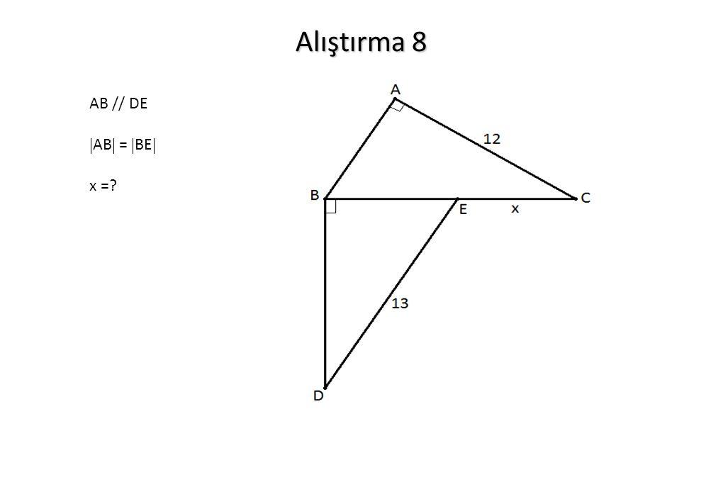 Alıştırma 8 AB // DE  AB  =  BE  x =?