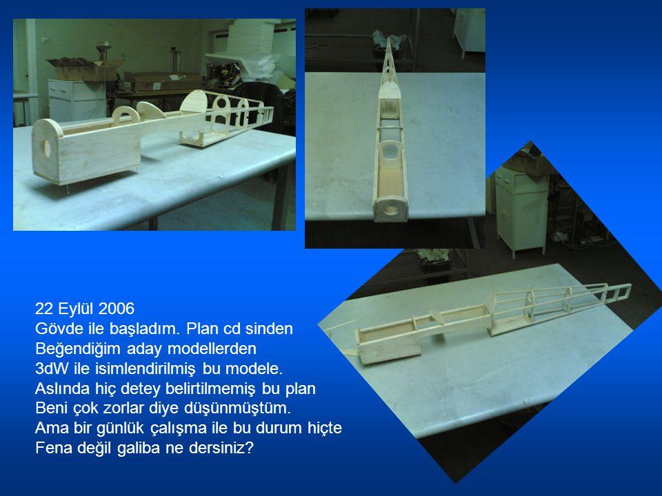 22 Eylül 2006 Gövde ile başladım. Plan cd sinden Beğendiğim aday modellerden 3dW ile isimlendirilmiş bu modele. Aslında hiç detey belirtilmemiş bu pla
