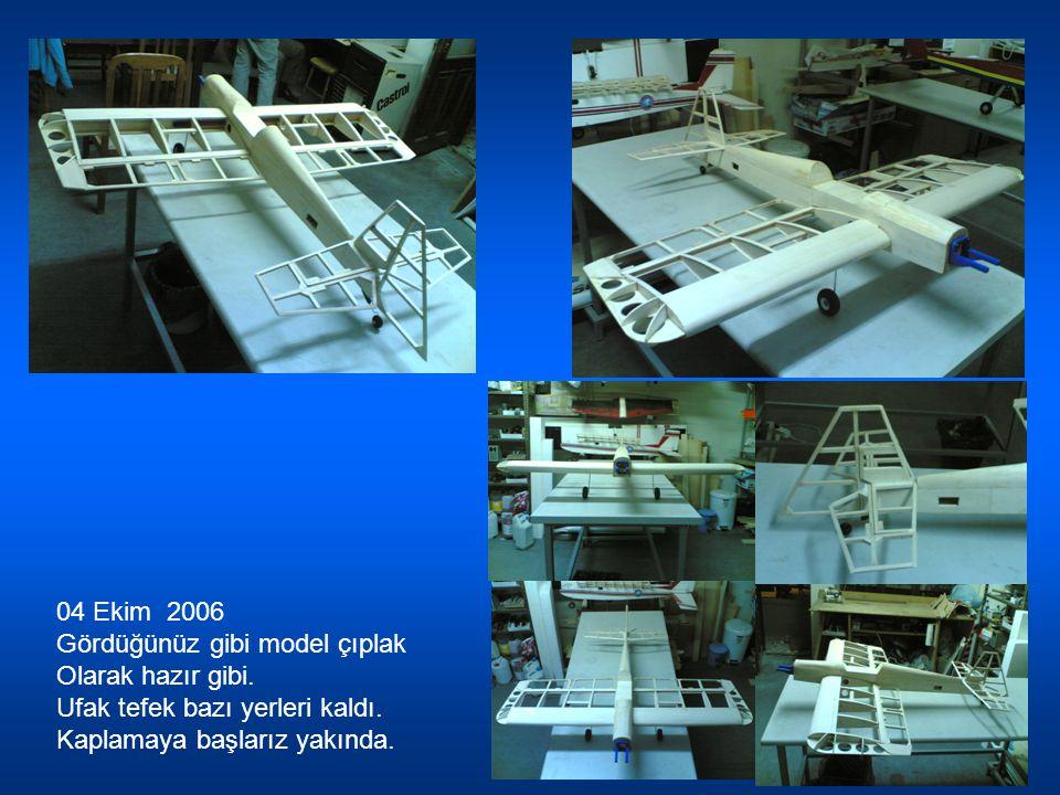 07 Ekim 2006 Kaplamaya başladım. Bir aksilik olmazsa yakında biter bu model.