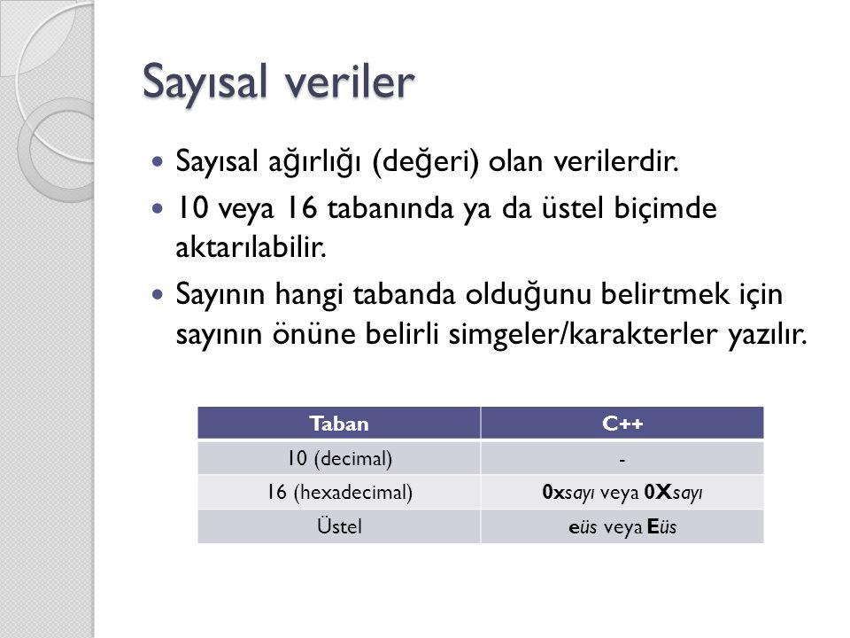 Sayısal veriler Sayısal a ğ ırlı ğ ı (de ğ eri) olan verilerdir.