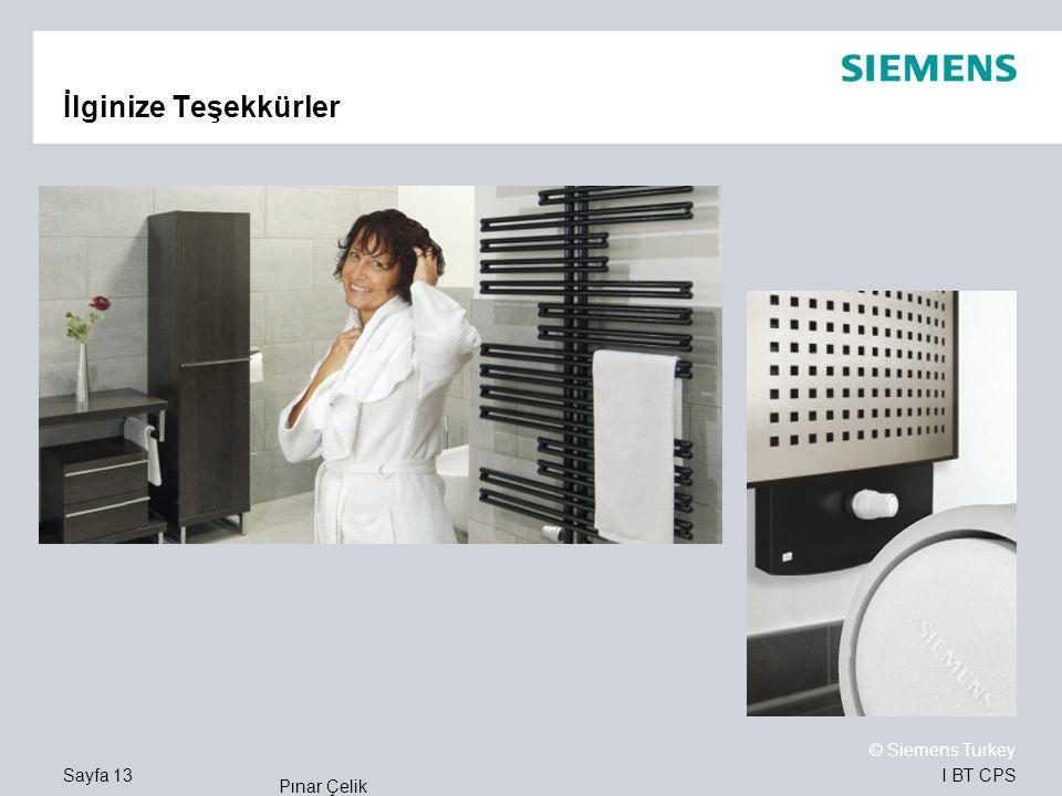 I BT CPS © Siemens Turkey Pınar Çelik Sayfa 13 İlginize Teşekkürler