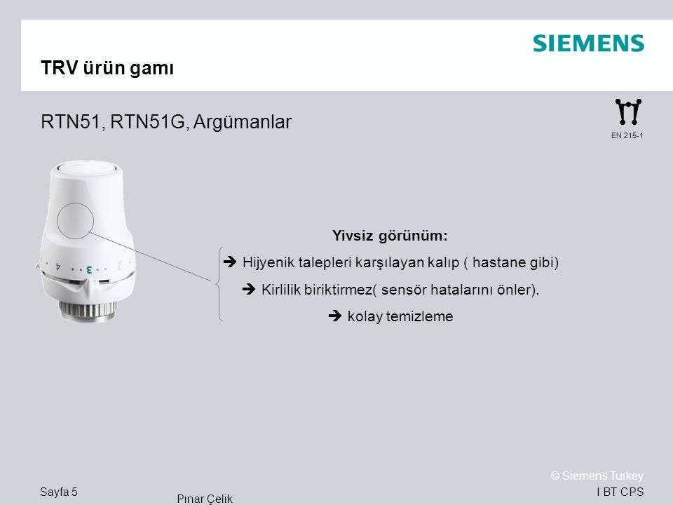 I BT CPS © Siemens Turkey Pınar Çelik Sayfa 5 EN 215-1 TRV ürün gamı RTN51, RTN51G, Argümanlar Yivsiz görünüm:  Hijyenik talepleri karşılayan kalıp (