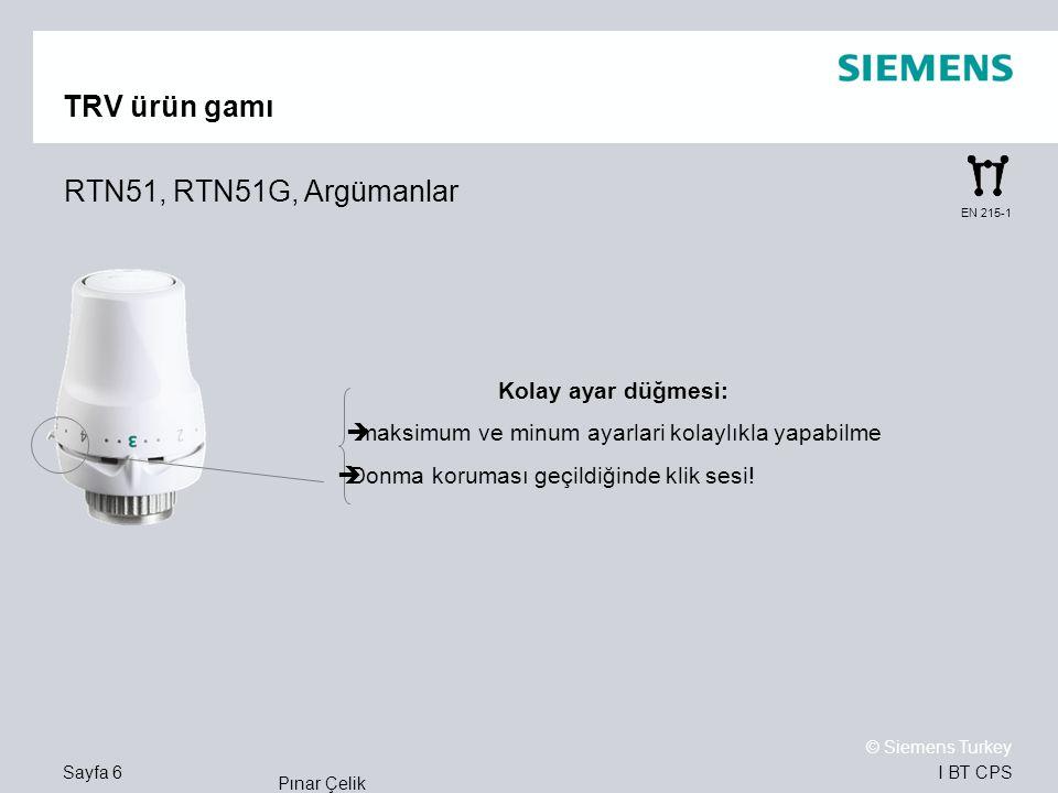 I BT CPS © Siemens Turkey Pınar Çelik Sayfa 6 EN 215-1 TRV ürün gamı RTN51, RTN51G, Argümanlar Kolay ayar düğmesi:  maksimum ve minum ayarlari kolayl