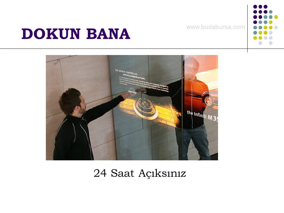 DOKUN BANA 24 Saat Açıksınız www.budabursa.com