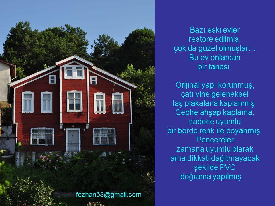 Bu evlerin restorasyonu yüksek maliyetlerle mümkün oluyor… fozhan53@gmail.com