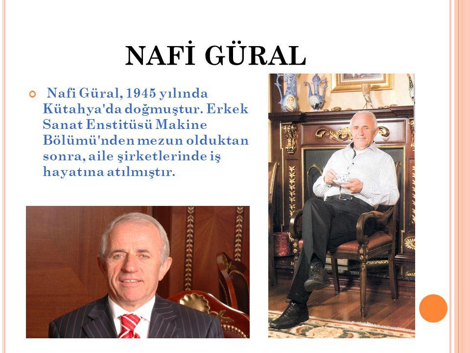 NAFİ GÜRAL Nafi Güral, 1945 yılında Kütahya da doğmuştur.