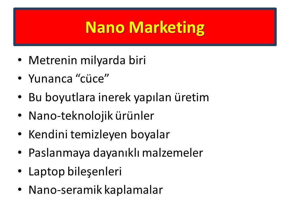 """Nano Marketing Metrenin milyarda biri Yunanca """"cüce"""" Bu boyutlara inerek yapılan üretim Nano-teknolojik ürünler Kendini temizleyen boyalar Paslanmaya"""