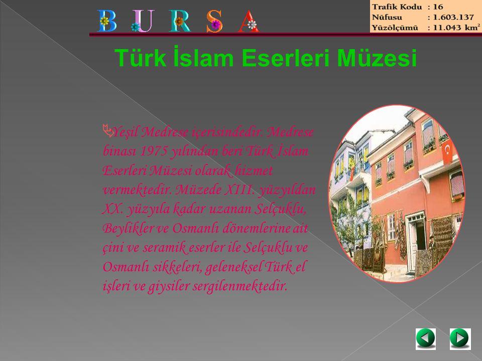 Türk İslam Eserleri Müzesi  Yeşil Medrese içerisindedir. Medrese binası 1975 yılından beri Türk İslam Eserleri Müzesi olarak hizmet vermektedir. Müze