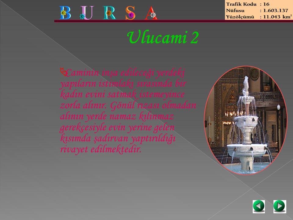 Ulucami 2  Caminin inşa edileceği yerdeki yapıların istimlakı sırasında bir kadın evini satmak istemeyince zorla alınır. Gönül rızası olmadan alının
