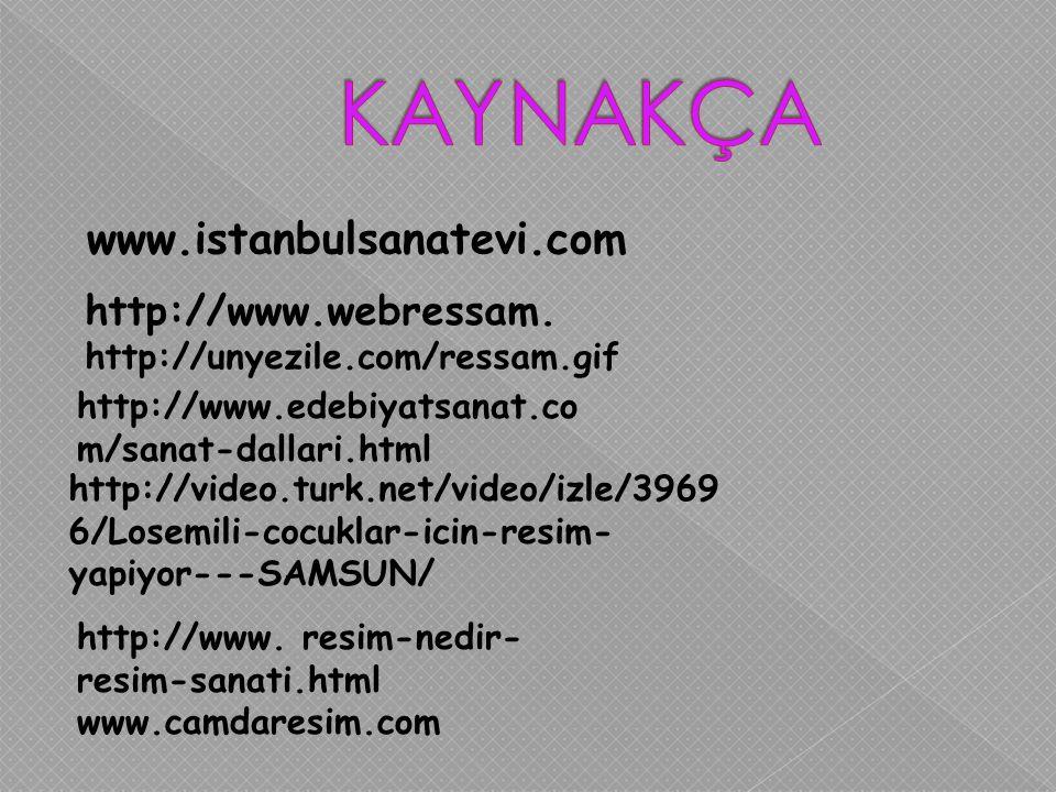 www.istanbulsanatevi.com http://www. resim-nedir- resim-sanati.html www.camdaresim.com http://www.webressam. http://www.edebiyatsanat.co m/sanat-dalla