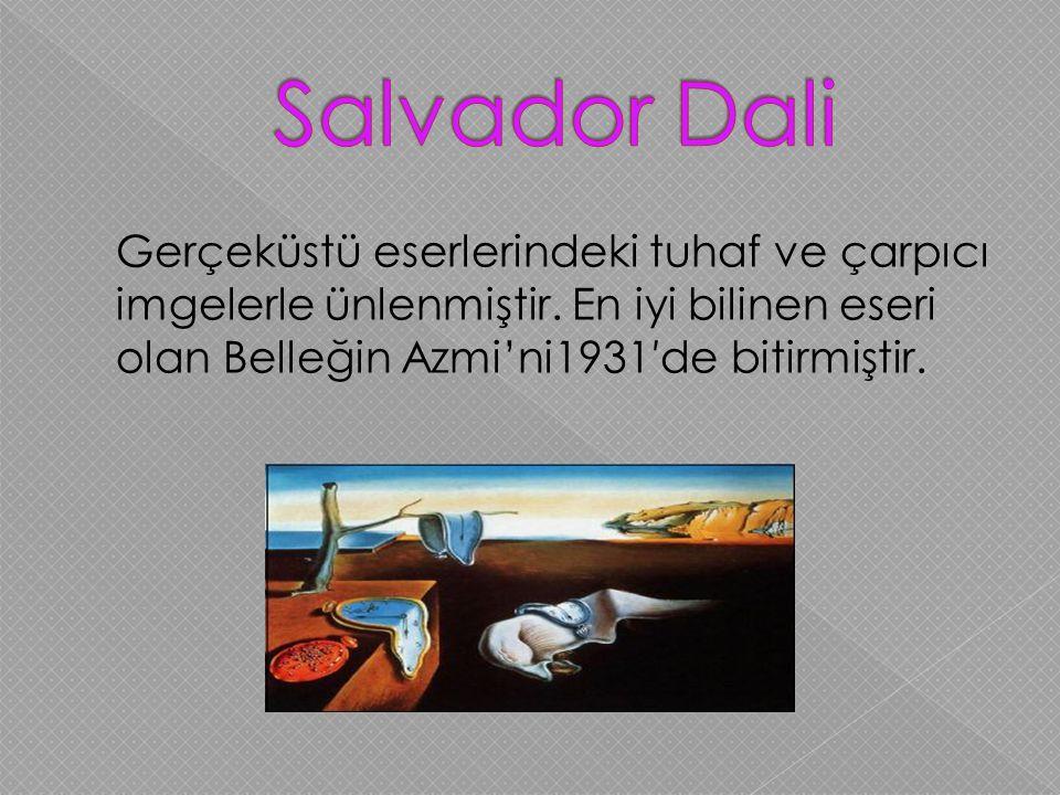Gerçeküstü eserlerindeki tuhaf ve çarpıcı imgelerle ünlenmiştir. En iyi bilinen eseri olan Belleğin Azmi'ni1931′de bitirmiştir.