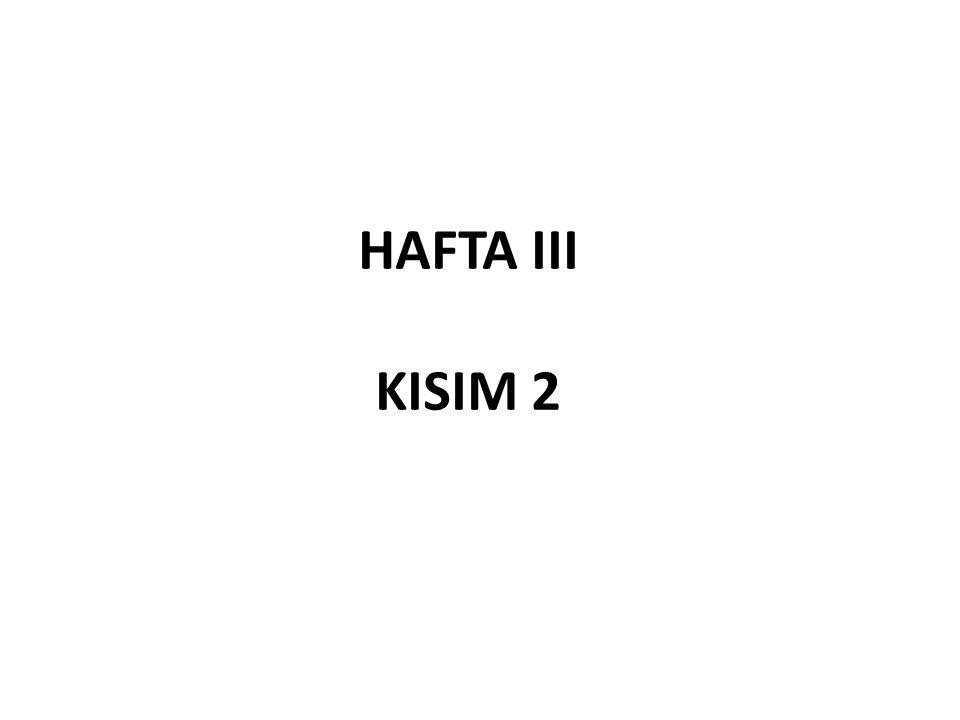 HAFTA III KISIM 2
