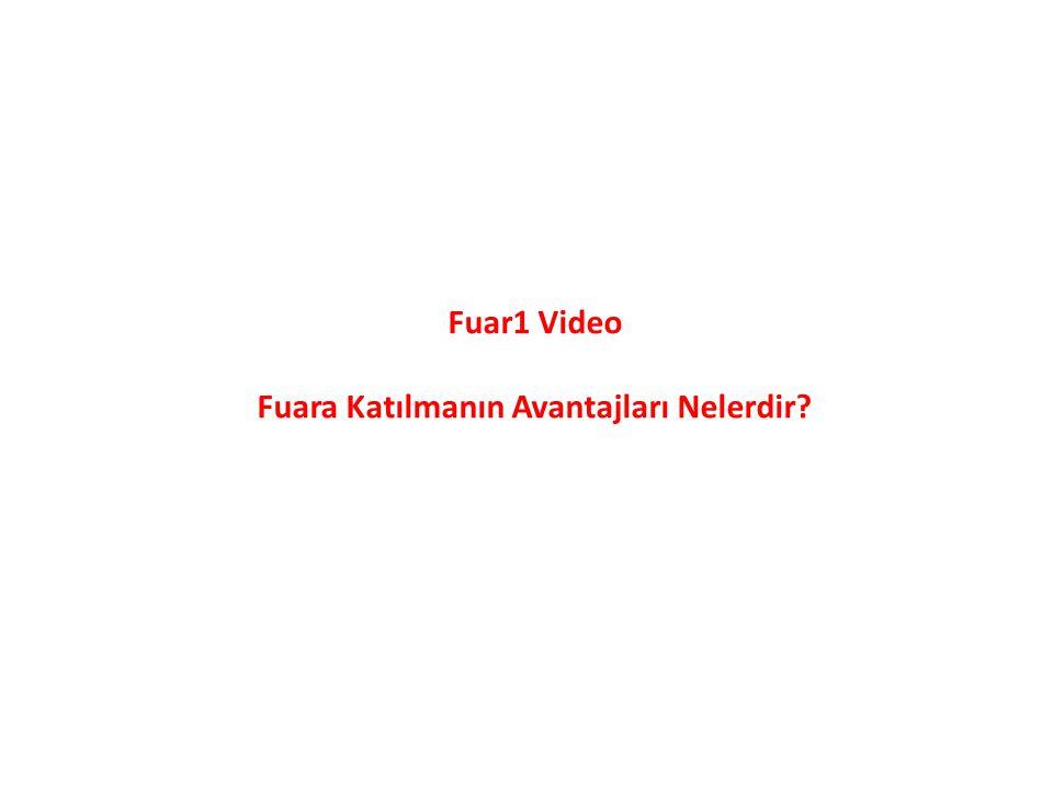 Fuar1 Video Fuara Katılmanın Avantajları Nelerdir?