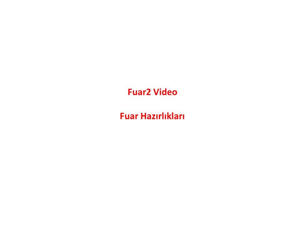 Fuar2 Video Fuar Hazırlıkları
