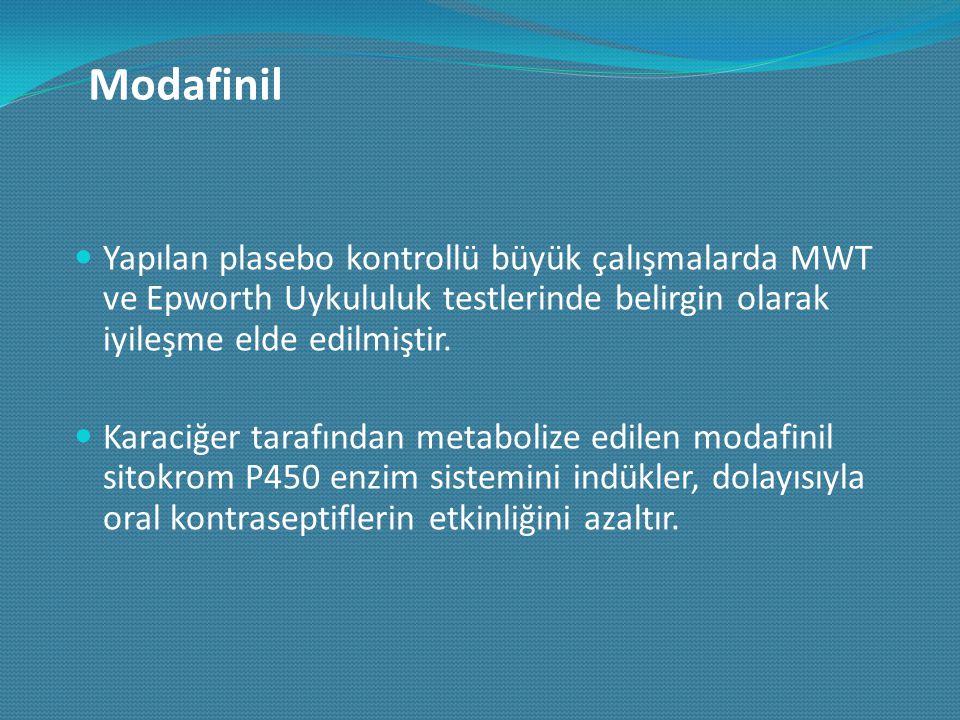 Modafinil Yapılan plasebo kontrollü büyük çalışmalarda MWT ve Epworth Uykululuk testlerinde belirgin olarak iyileşme elde edilmiştir. Karaciğer tarafı