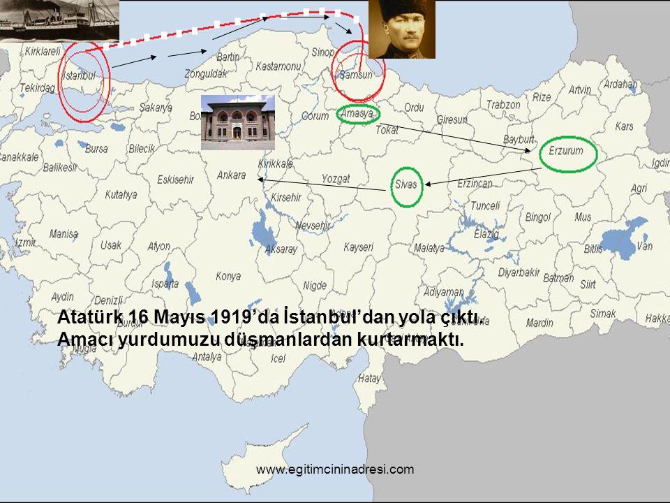Atatürk 16 Mayıs 1919'da İstanbul'dan yola çıktı. Amacı yurdumuzu düşmanlardan kurtarmaktı.