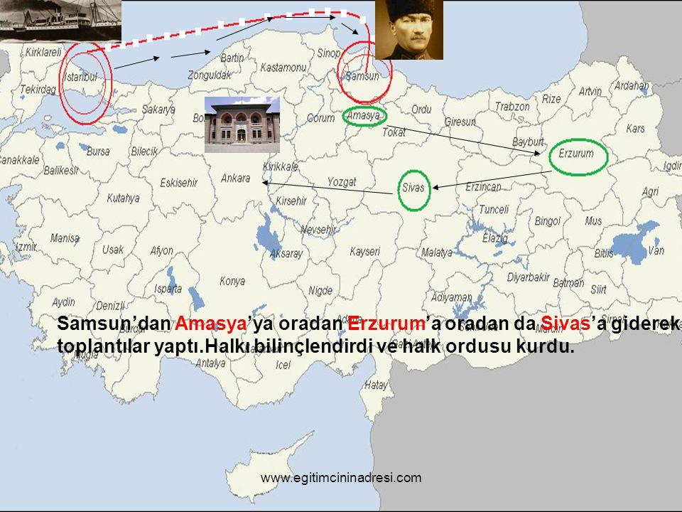 Samsun'dan Amasya'ya oradan Erzurum'a oradan da Sivas'a giderek toplantılar yaptı.Halkı bilinçlendirdi ve halk ordusu kurdu.