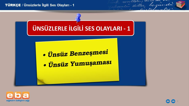 2 ÜNSÜZLERLE İLGİLİ SES OLAYLARI - 1
