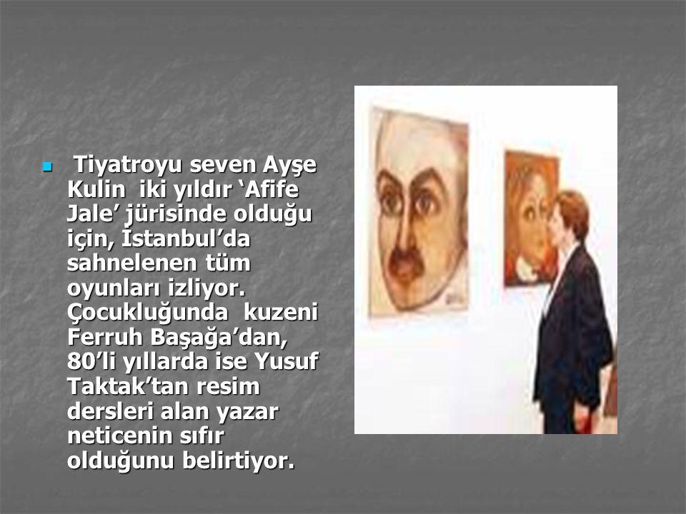  12 yıl boyunca Resim Heykel Müzeleri Derneği'nin yönetim kurulunda üyelik yapan ünlü yazar Ayşe Kulin klasik müzik dinleyip, çağdaş resme meraklı olduğunu vurguluyor röportajlarında.