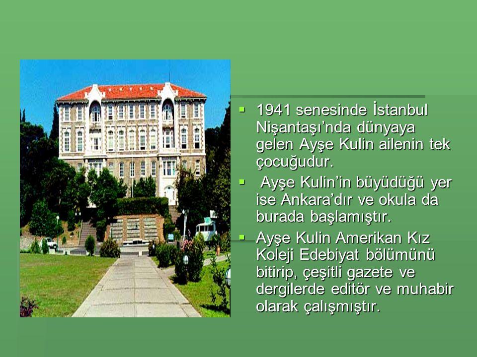 HAYATI Ayşe Kulin'in ailesi 1897'de Bosna'dan göçüp İstanbul'a yerleşir.