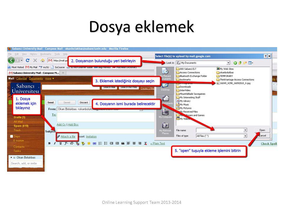 Dosya eklemek Online Learning Support Team 2013-2014
