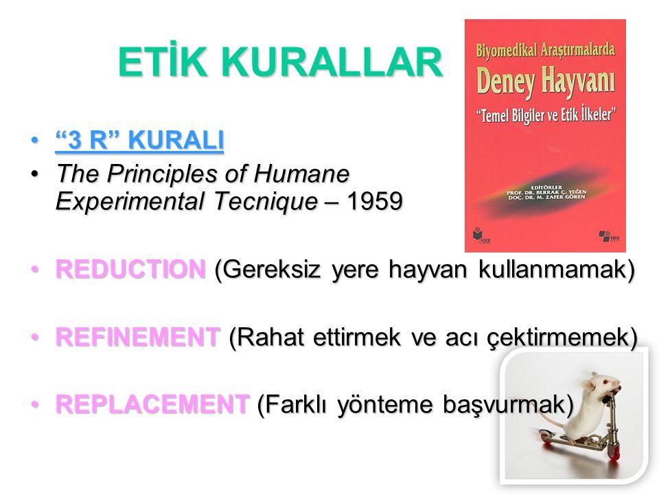 """""""3 R"""" KURALI""""3 R"""" KURALI The Principles of Humane Experimental Tecnique – 1959The Principles of Humane Experimental Tecnique – 1959 REDUCTION (Gereksi"""