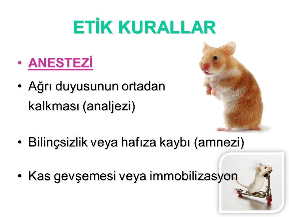 ETİK KURALLAR ANESTEZİNİN AMACIANESTEZİNİN AMACI HayvanHayvan DeneyDeney AraştırıcıAraştırıcı