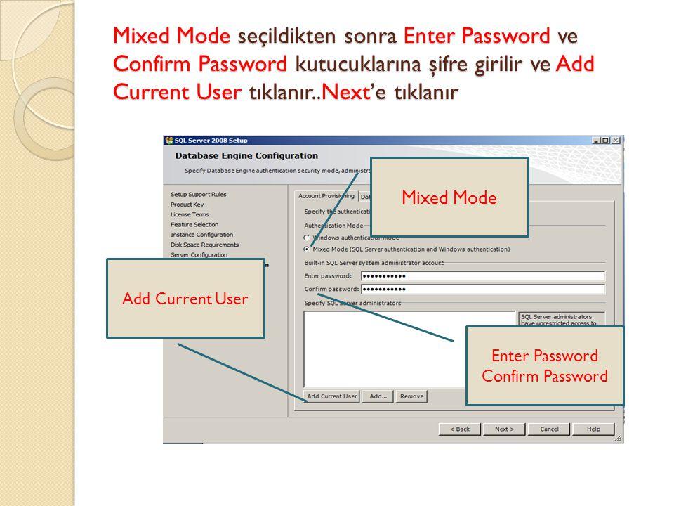 Mixed Mode seçildikten sonra Enter Password ve Confirm Password kutucuklarına şifre girilir ve Add Current User tıklanır..Next'e tıklanır Mixed Mode E