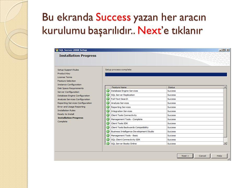 Bu ekranda Success yazan her aracın kurulumu başarılıdır.. Next'e tıklanır