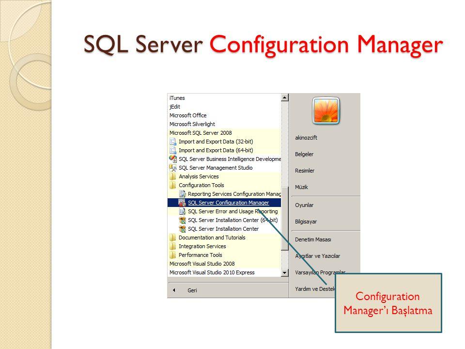 SQL Server Configuration Manager Configuration Manager'ı Başlatma