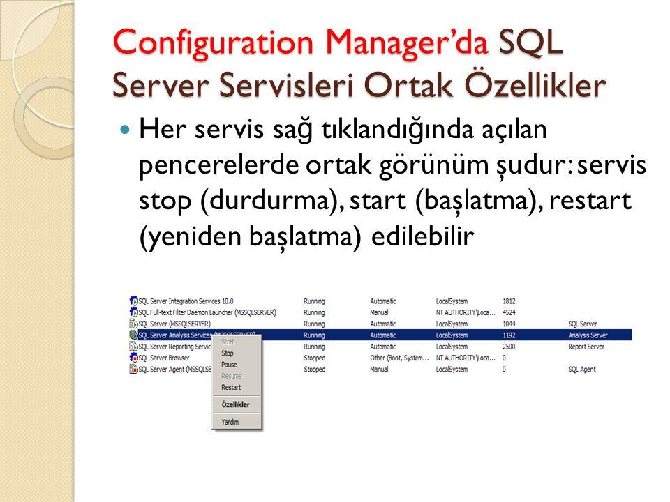 Configuration Manager'da SQL Server Servisleri Ortak Özellikler Her servis sa ğ tıklandı ğ ında açılan pencerelerde ortak görünüm şudur: servis stop (