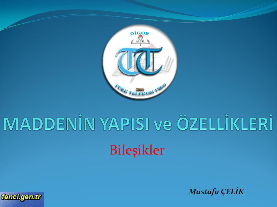 Bileşikler Mustafa ÇELİK