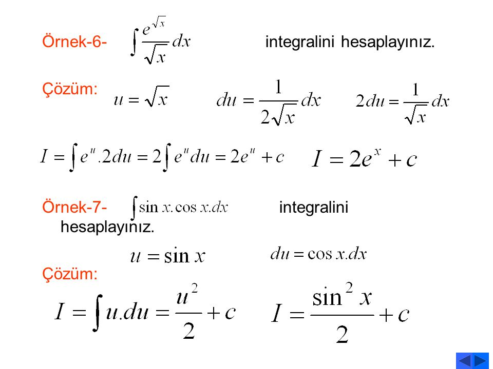 6. belirsiz integrali için Aşağıdakilerden hangisi doğrudur? A) B) C) D) E)