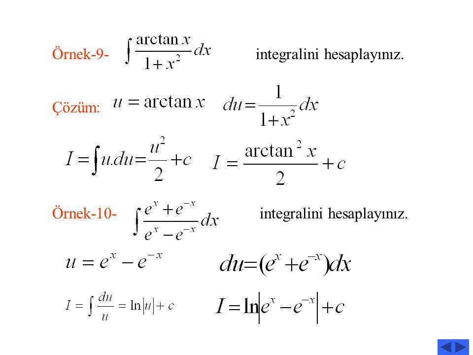 8. belirsiz integrali için, aşağıdakilerden hangisi doğrudur? A) B) C) D) E)