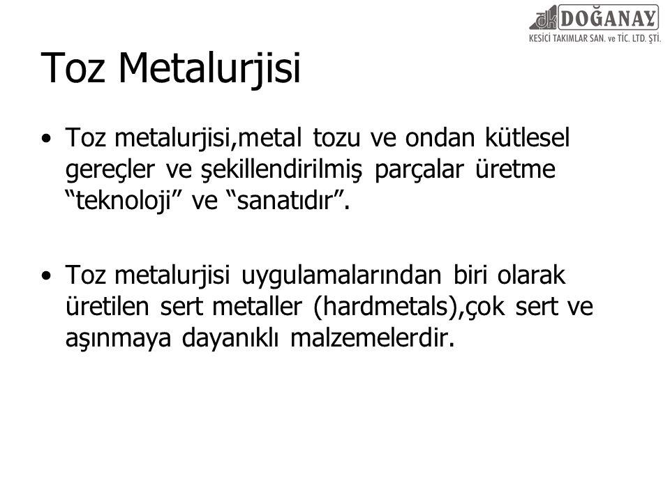 """Toz Metalurjisi Toz metalurjisi,metal tozu ve ondan kütlesel gereçler ve şekillendirilmiş parçalar üretme """"teknoloji"""" ve """"sanatıdır"""". Toz metalurjisi"""