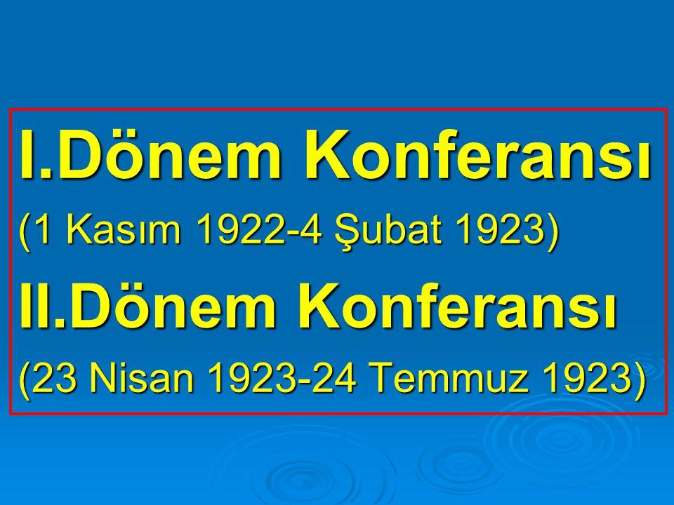 I.Dönemde çözülen tek konu: Türkiye ile Yunanistan arasındaki nüfus mübadelesi sözleşmesidir.