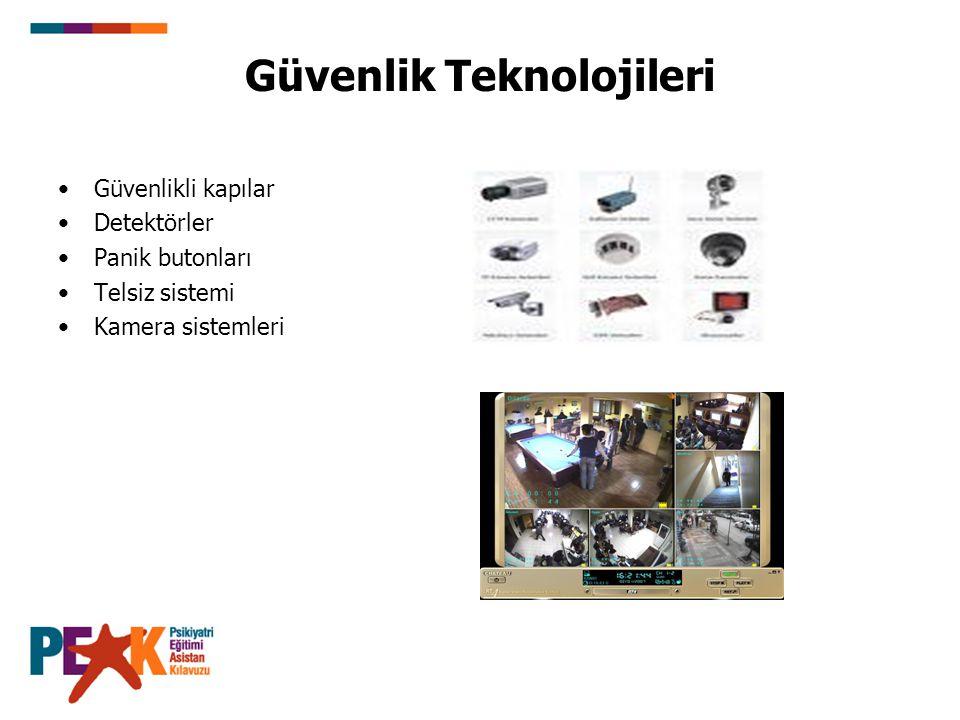 Güvenlik Teknolojileri Güvenlikli kapılar Detektörler Panik butonları Telsiz sistemi Kamera sistemleri