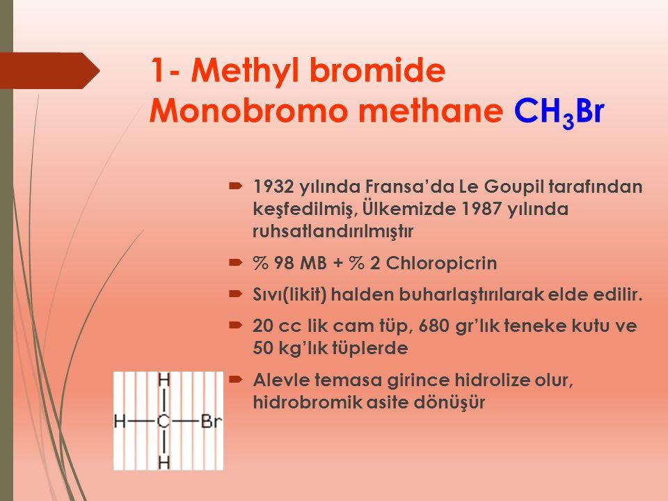  1932 yılında Fransa'da Le Goupil tarafından keşfedilmiş, Ülkemizde 1987 yılında ruhsatlandırılmıştır  % 98 MB + % 2 Chloropicrin  Sıvı(likit) hald