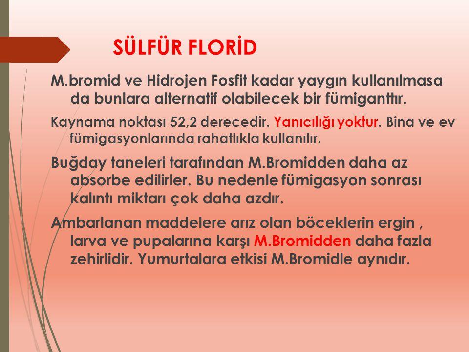 SÜLFÜR FLORİD M.bromid ve Hidrojen Fosfit kadar yaygın kullanılmasa da bunlara alternatif olabilecek bir fümiganttır. Kaynama noktası 52,2 derecedir.